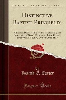 Distinctive Baptist Principles-Carter Joseph E.