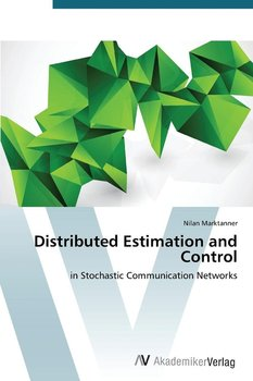 Distributed Estimation and Control - Marktanner Nilan