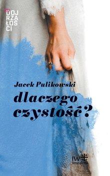 Dlaczego czystość?-Pulikowski Jacek