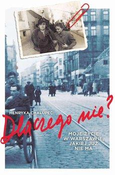 Dlaczego nie? Moje życie w Warszawie, jakiej już nie ma                      (ebook)