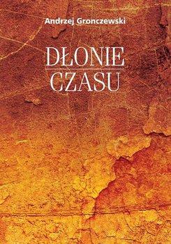 Dłonie czasu-Gronczewski Andrzej