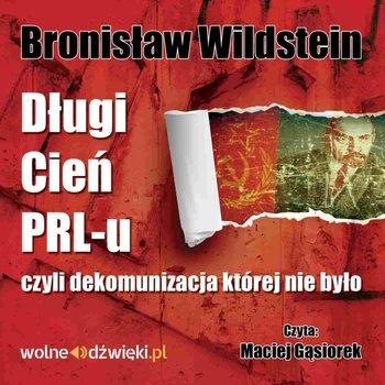 Długi cień PRL-u czyli dekomunizacja której nie było-Wildstein Bronisław