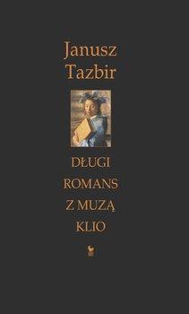 Długi romans z muzą Klio-Tazbir Janusz
