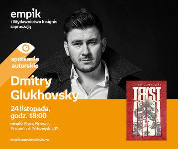 Dmitry Glukhovsky | Empik Stary Browar