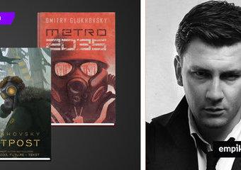 """Dmitry Glukhovsky: """"Outpost"""", """"Metro"""" i jego uniwersum"""