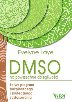 DMSO na powszechne dolegliwości. Łatwy program bezpiecznego i skutecznego zastosowania-Laye Ewelyne