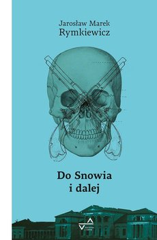 Do Snowia i dalej-Rymkiewicz Jarosław Marek