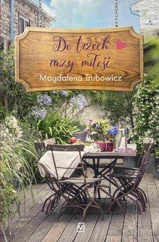 Do trzech razy miłość-Trubowicz Magdalena