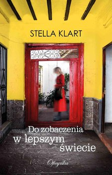 Do zobaczenia w lepszym świecie-Klart Stella