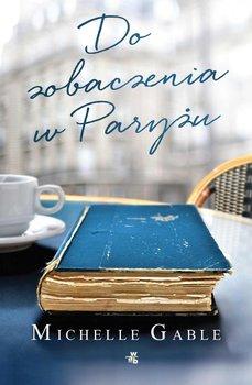 Do zobaczenia w Paryżu-Gable Michelle