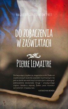 Do zobaczenia w zaświatach-Lemaitre Pierre