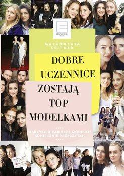 Dobre uczennice zostają top modelkami-Leitner Małgorzata