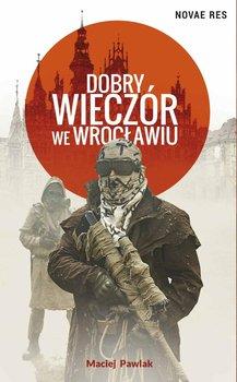 Dobry wieczór we Wrocławiu-Pawlak Maciej