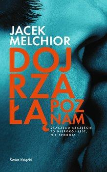 Dojrzałą poznam-Melchior Jacek