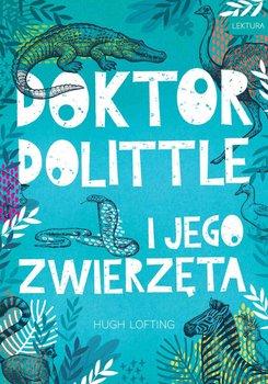 Doktor Dolittle i jego zwierzęta-Lofting Hugh