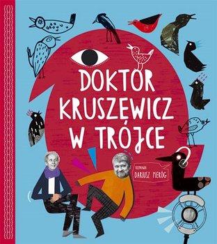 Doktor Kruszewicz w Trójce + CD-Pieróg Dariusz, Kruszewicz Andrzej G.