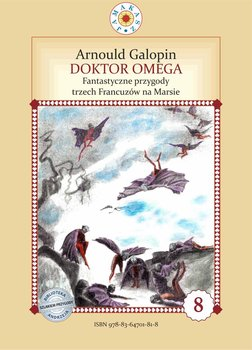 Doktor Omega. Fantastyczne przygody trzech Francuzów na Marsie-Galopin Arnould