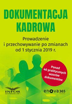 Dokumentacja kadrowa. Prowadzenie i przechowywanie po zmianach od 1 stycznia 2019 r.-Opracowanie zbiorowe