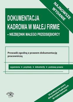 Dokumentacja kadrowa w małej firmie - niezbędnik małego przedsiębiorcy                      (ebook)