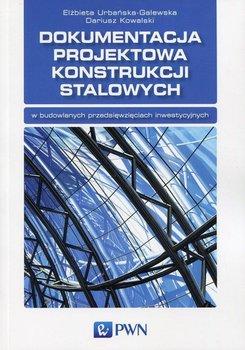 Dokumentacja projektowa konstrukcji stalowych-Urbańska-Galewska Elżbieta, Kowalski Dariusz