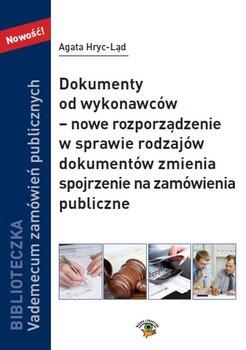 Dokumenty od wykonawców – nowe rozporządzenie w sprawie rodzajów dokumentów zmienia spojrzenie na zamówienia publiczne-Hryc-Ląd Agata