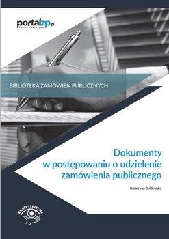 Dokumenty w postępowaniach o udzielenie zamówienia publicznego-Bełdowska Katarzyna