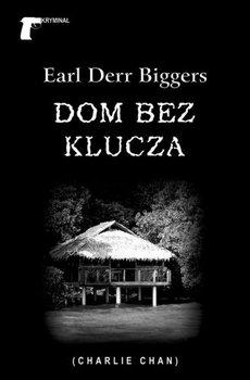 Dom bez klucza-Biggers Earl Derr