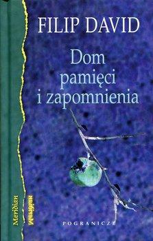 Dom pamięci i zapomnienia-Dawid Filip