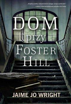 Dom przy Foster Hill-Wright Jaime Jo