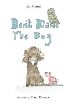 Don't Blame The Dog - Manne Joy