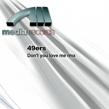 Don't you love me rmx-49ers