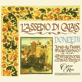 Donizetti: L'assedio di Calais - Christian Du Plessis, Della Jones, David Parry, Philharmonia Orchestra