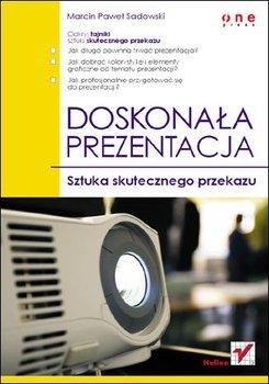 Doskonała prezentacja. Sztuka skutecznego przekazu                      (ebook)