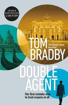 Double Agent: From the bestselling author of Secret Service-Bradby Tom