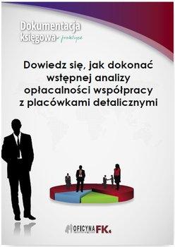Dowiedz się, jak dokonać wstępnej analizy opłacalności współpracy z placówkami detalicznymi                      (ebook)