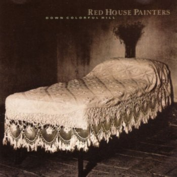 Down Colorful Hill (New Edition) - Red House Painters