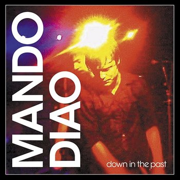Down In The Past-Mando Diao