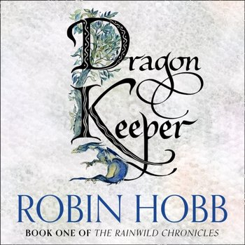 Dragon Keeper (The Rain Wild Chronicles, Book 1)-Hobb Robin