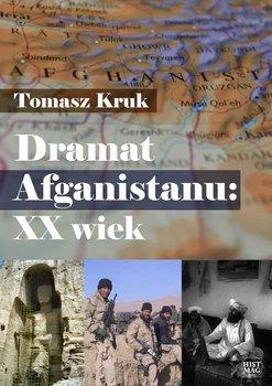 Dramat Afganistanu: XX wiek-Kruk Tomasz