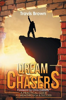 Dream Chasers-Brown Travis