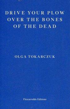 Drive your Plow over the Bones of the Dead-Tokarczuk Olga