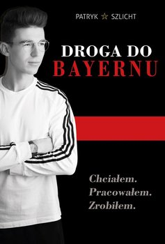 Droga do Bayernu-Szlicht Patryk
