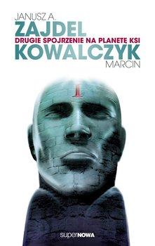 Drugie spojrzenie na planetę Ksi-Zajdel Janusz, Kowalczyk Marcin