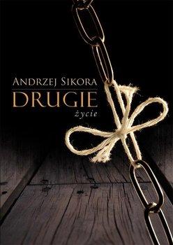 Drugie życie-Sikora Andrzej