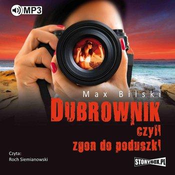 Dubrownik, czyli zgon do poduszki-Bilski Max