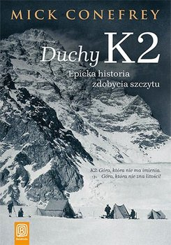 Duchy K2. Epicka historia zdobycia szczytu-Conefrey Mick