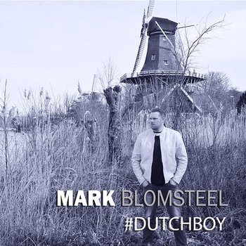 #Dutchboy - Mark Blomsteel