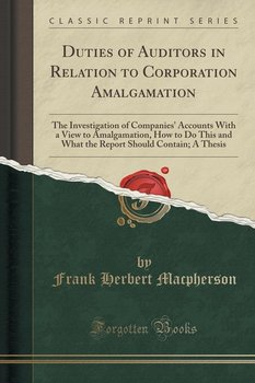 Duties of Auditors in Relation to Corporation Amalgamation-Macpherson Frank Herbert