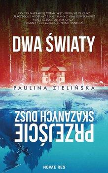 Dwa światy. Przejście skazanych dusz-Zielińska Paulina