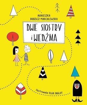 Dwie siostry i wiedźma-Budzicz-Marchlewska Agnieszka